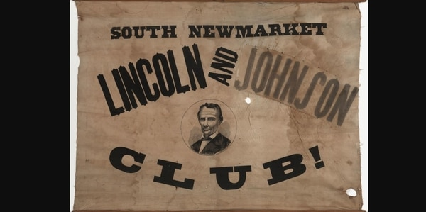South Newmarket Lincoln and Johnson Club banner. (Library of Congress)
