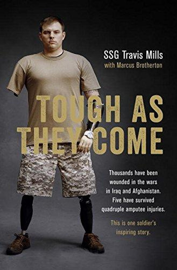 Tough as They Come by Travis Mills with Marcus Brotherton