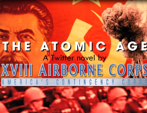 On July 13, @18airbornecorps will begin posting chapters of its Twitter novel about the Army's transformation during the Atomic Age. (XVIII Airborne Corps)