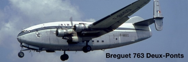 It may have been ugly, but the Breguet 763 Deux-Ponts was an excellent airplane, flying for Air France, the French Armée de l'Air and a few smaller operators from 1952 through 1971. (Courtesy Peter Seeman)