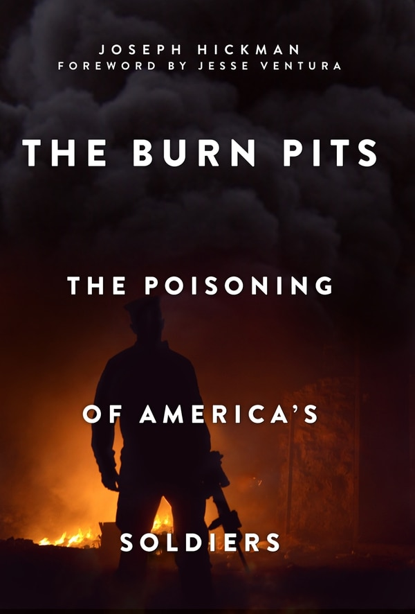 Joseph Hickman interviewed more than 1,000 veterans and active duty military who claim to have been exposed to burn pits and suffer health problems as a result. (Contributed)