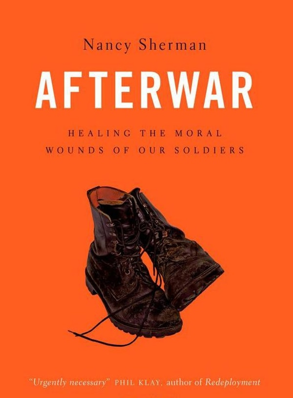AfterWar: Healing the Moral Wounds of Our Soldiers by Nancy Sherman, Oxford University Press