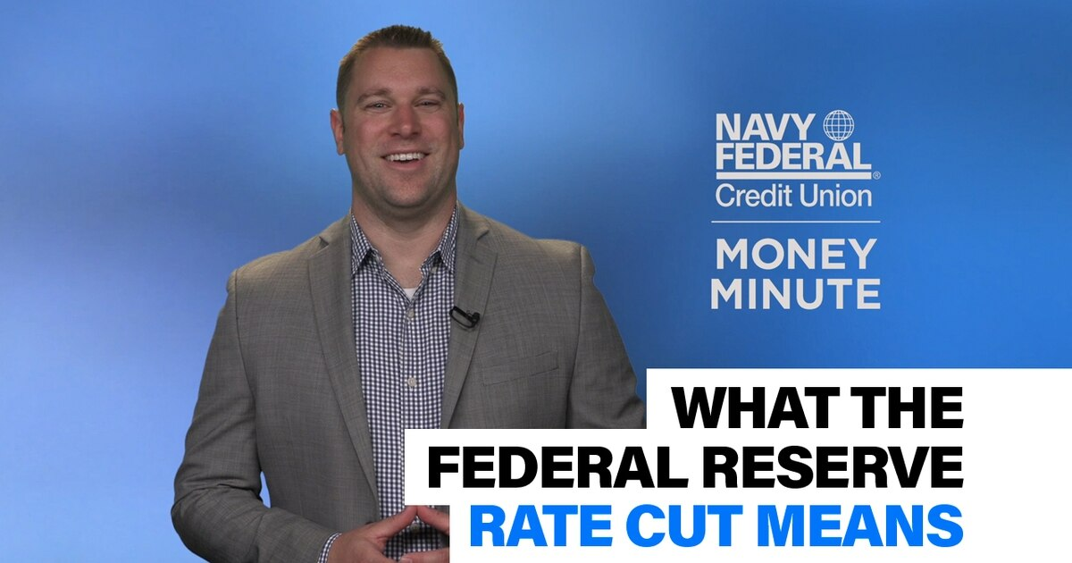 Northrop Grumman Federal Credit Union >> What a Federal Reserve rate cut means