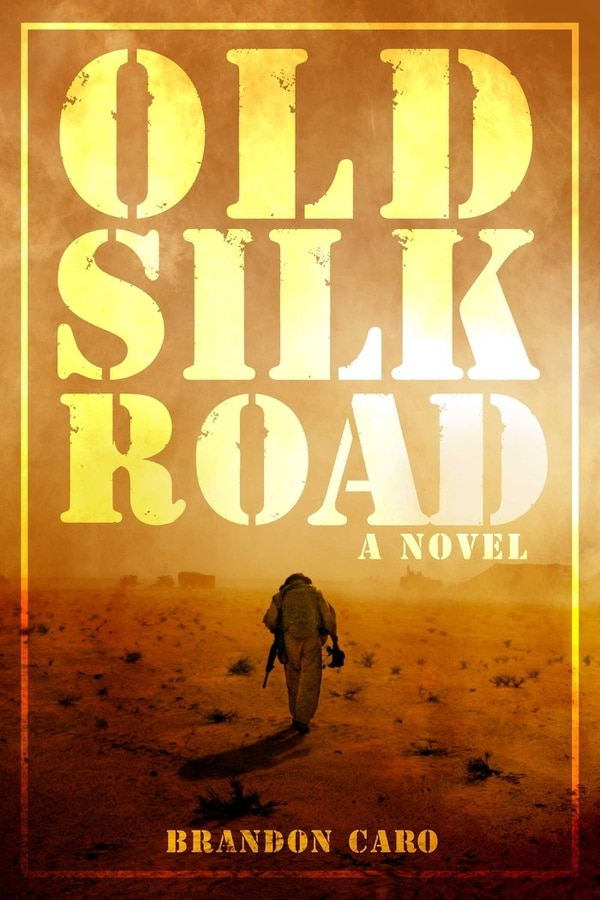 Old Silk Road by Brandon Caro, Post Hill Press